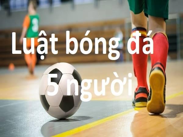 Luật bóng đá 5 người theo chuẩn Quốc tế