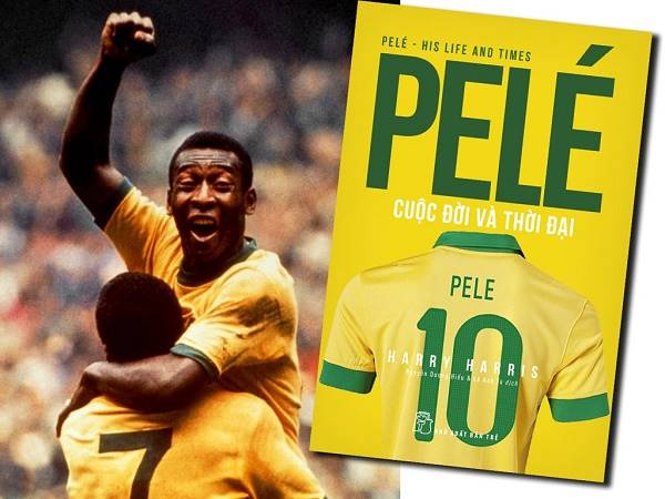 Pele là ai? Thông tin chi tiết nhất về vua bóng đá Pele