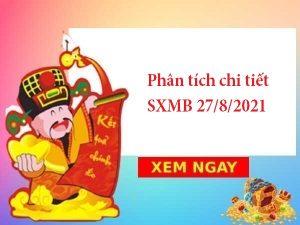 Phân tích chi tiết SXMB 27/8/2021 thứ 6